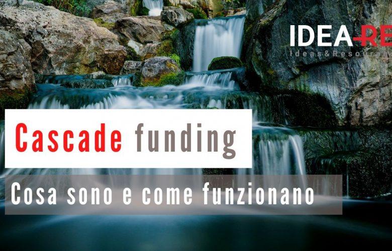Cascade funding: che cosa sono e come funzionano