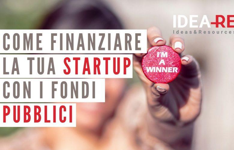 Come finanziare la tua startup con i fondi pubblici